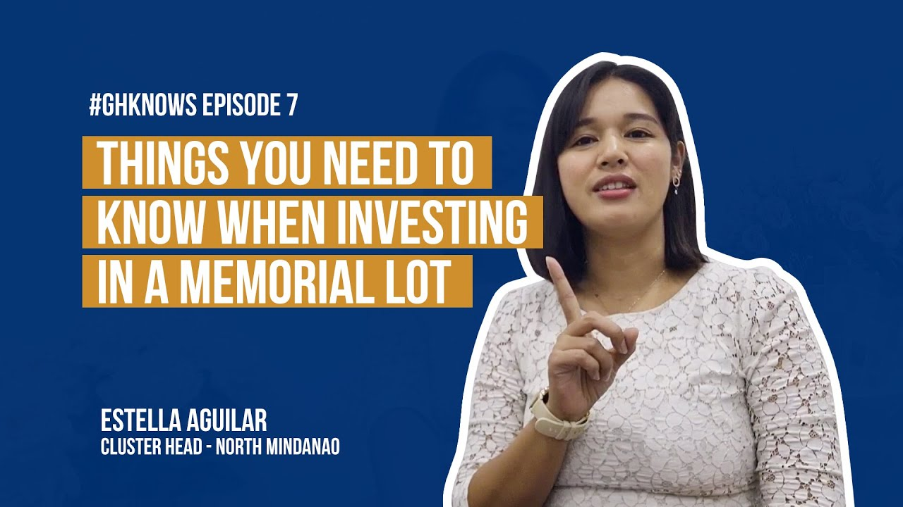 GH Knows Episode 7 Things you need to know when investing in a memorial lot